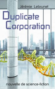 Duplicate Corporation nouvelle de science-fiction