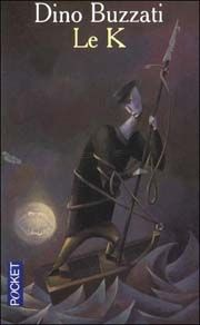 Le K, recueil de nouvelles de Dino Buzzati