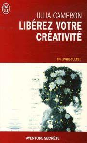 Libérez votre créativité, méthode de développement personnel de Julia Cameron