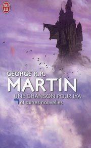 Une chanson pour Lya, recueil de nouvelles SF de George R. R. Martin
