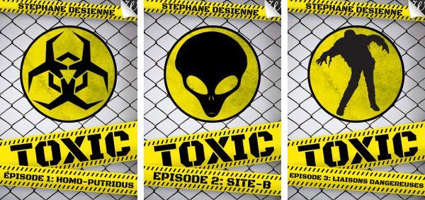 couverture des épisodes 1 à 3 de Toxic, une série littéraire de SF de Stéphane Desienne