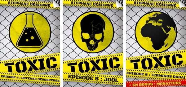 couverture des épisodes 4 à 6 de Toxic, une série littéraire de SF de Stéphane Desienne