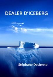 Dealer d'iceberg, nouvelle de SF de Stéphane Desienne