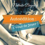 chronique et avis autoédition à vous de jouer Nathalie Bagadey
